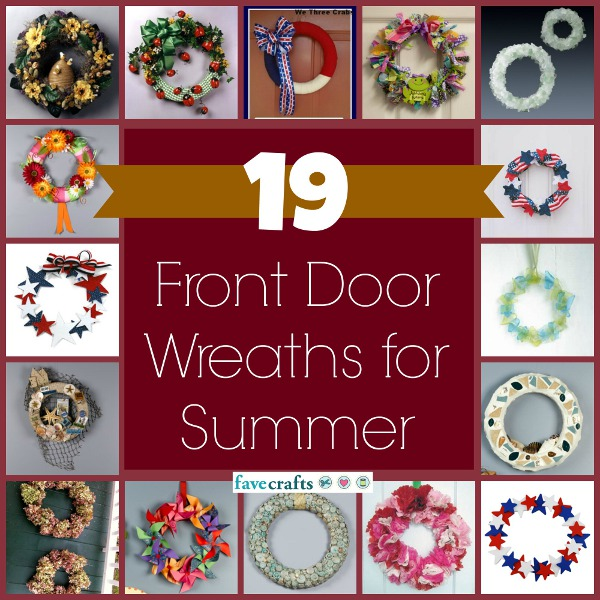 Learn How To Make A Wreath That Represents Your Personal Style Hang Proudly On Front Door With This Collection Of Summer Wreaths